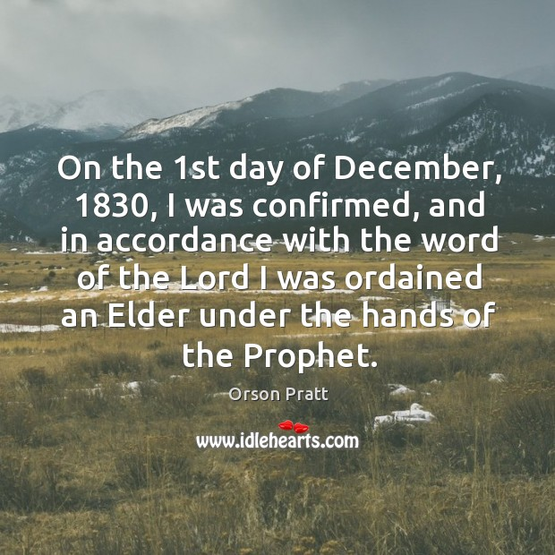On the 1st day of december, 1830 Orson Pratt Picture Quote