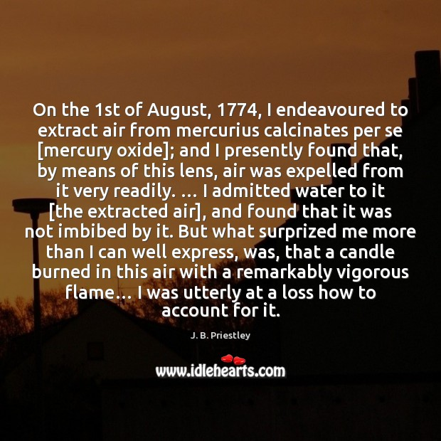 On the 1st of August, 1774, I endeavoured to extract air from mercurius Image