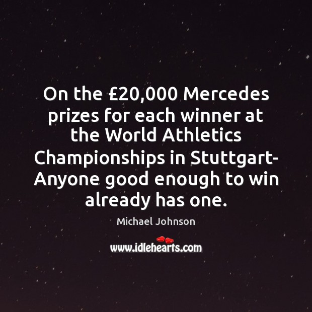 Image, On the £20,000 Mercedes prizes for each winner at the World Athletics Championships