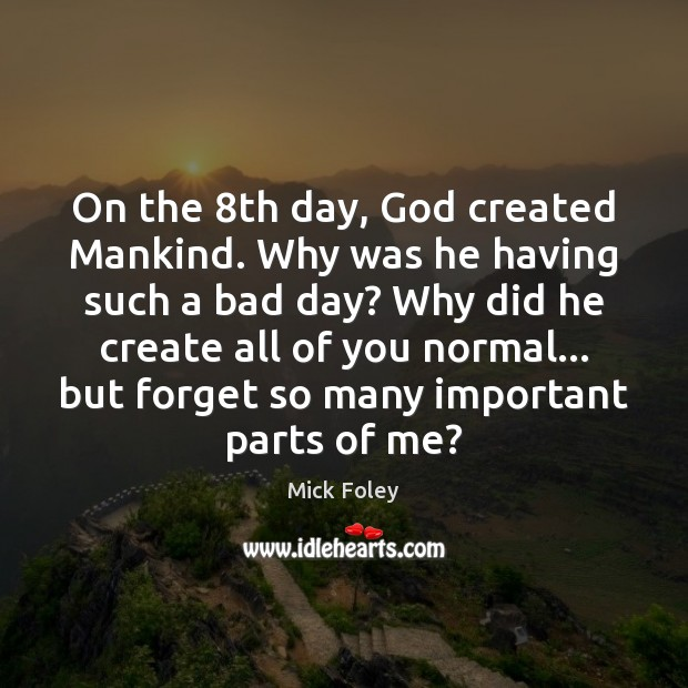 On the 8th day, God created Mankind. Why was he having such Image