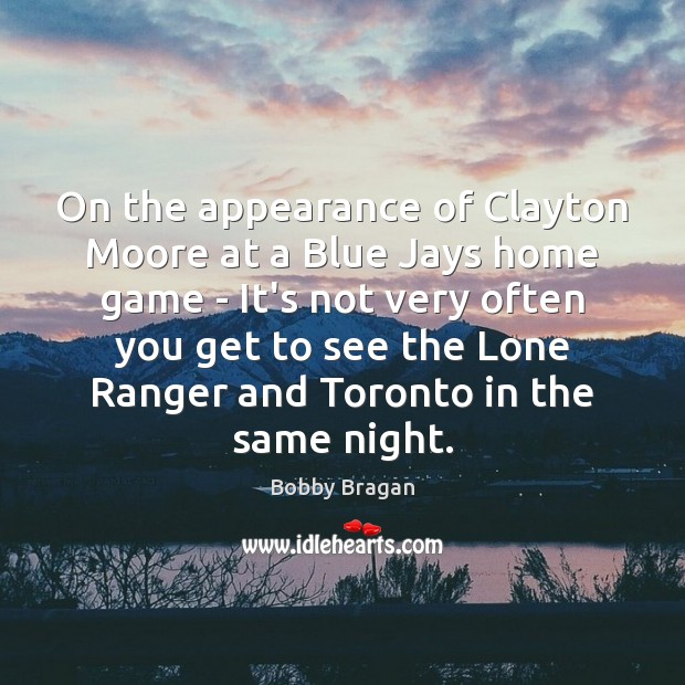 Image, On the appearance of Clayton Moore at a Blue Jays home game