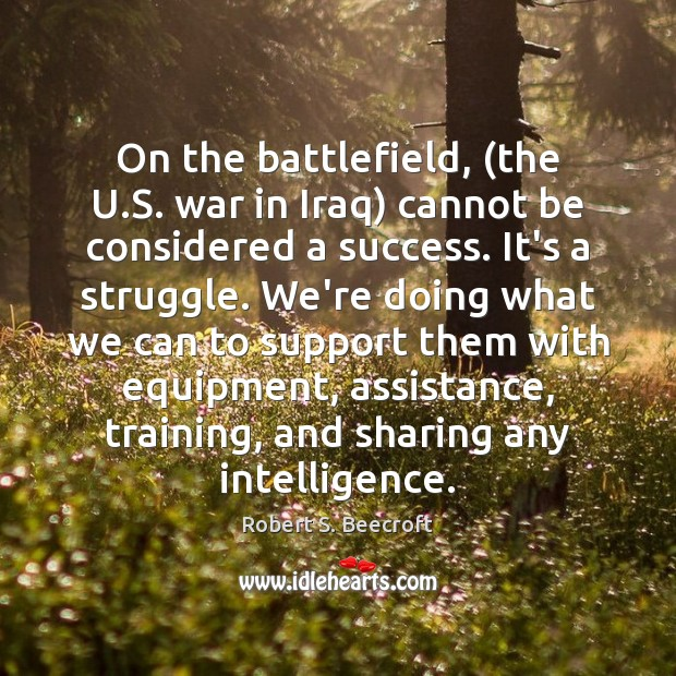 Image, On the battlefield, (the U.S. war in Iraq) cannot be considered