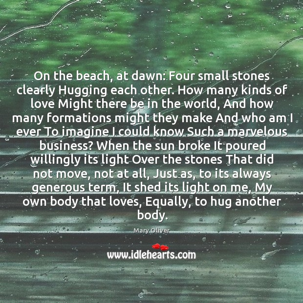 On the beach, at dawn: Four small stones clearly Hugging each other. Hug Quotes Image