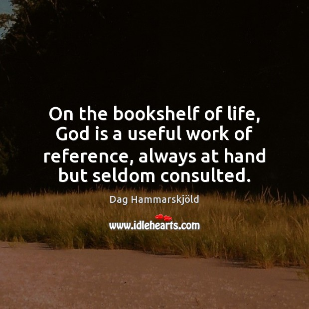 Image, On the bookshelf of life, God is a useful work of reference,