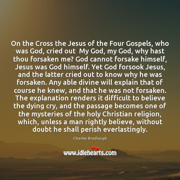 On the Cross the Jesus of the Four Gospels, who was God, Image