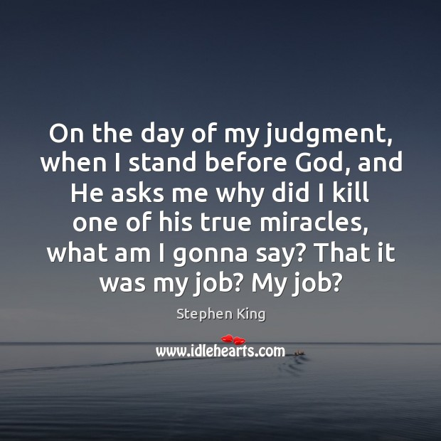 Image, On the day of my judgment, when I stand before God, and