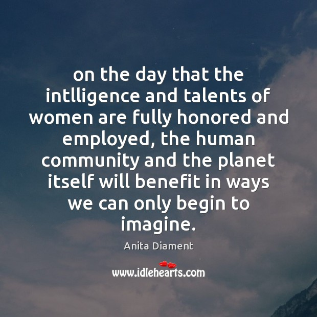 Image, On the day that the intlligence and talents of women are fully
