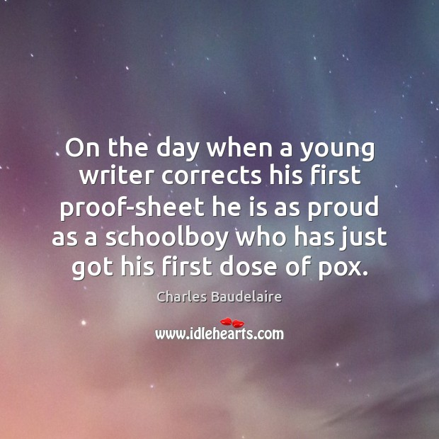 On the day when a young writer corrects his first proof-sheet he Image