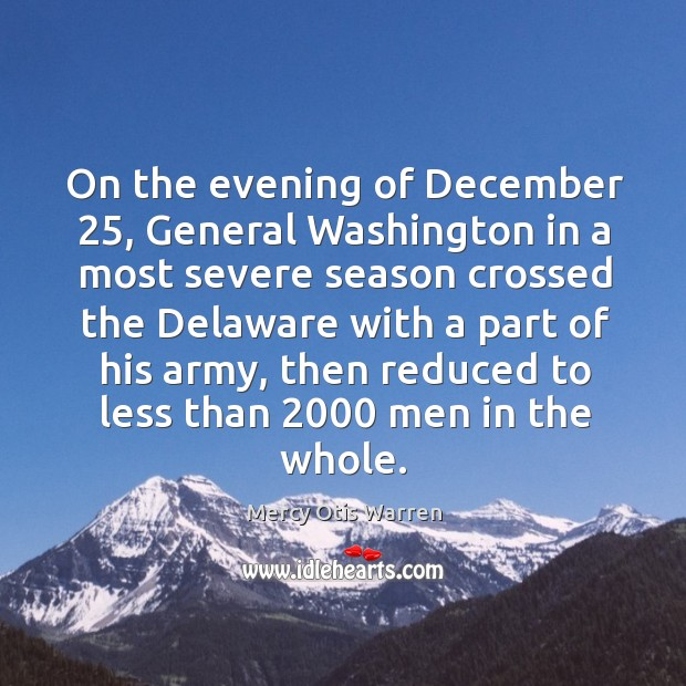On the evening of december 25, general washington in a most severe Image