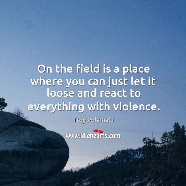 Image, On the field is a place where you can just let it