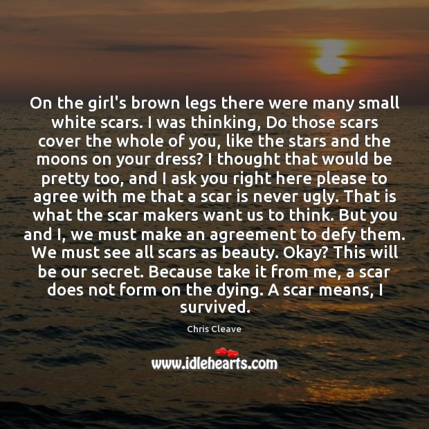 On the girl's brown legs there were many small white scars. I Image