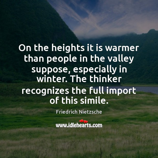 Image, On the heights it is warmer than people in the valley suppose,