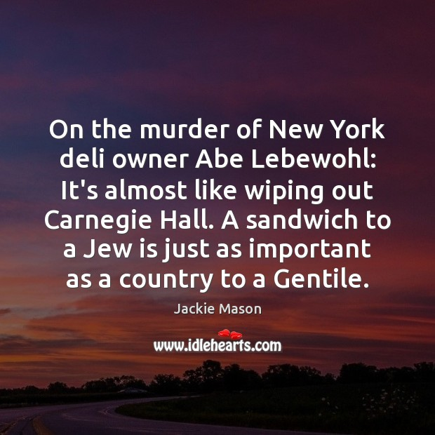 Image, On the murder of New York deli owner Abe Lebewohl: It's almost