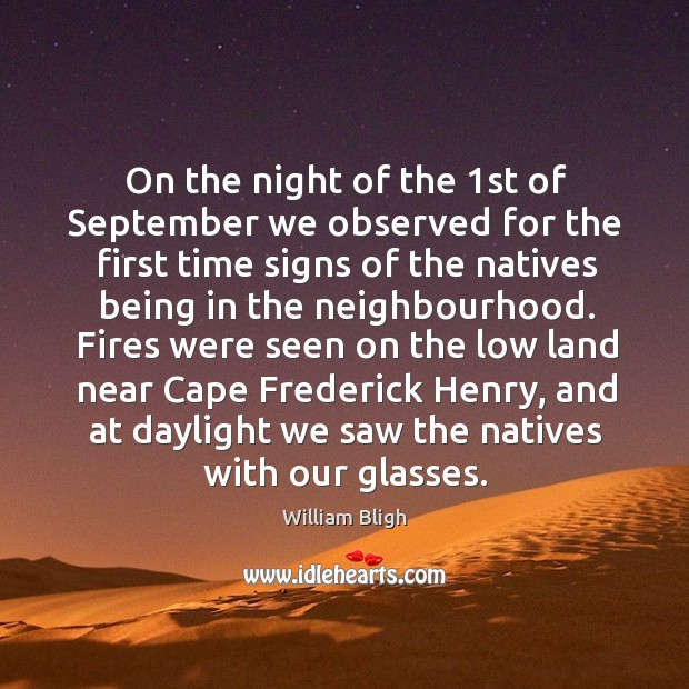 On the night of the 1st of september we observed for the first time signs of the natives being in the neighbourhood. Image