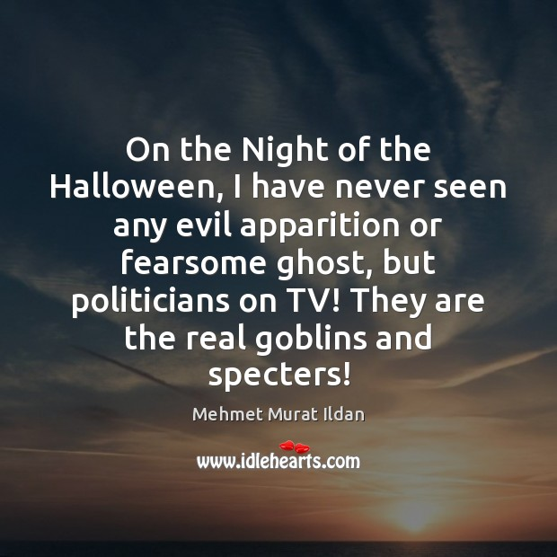 On the Night of the Halloween, I have never seen any evil Halloween Quotes Image