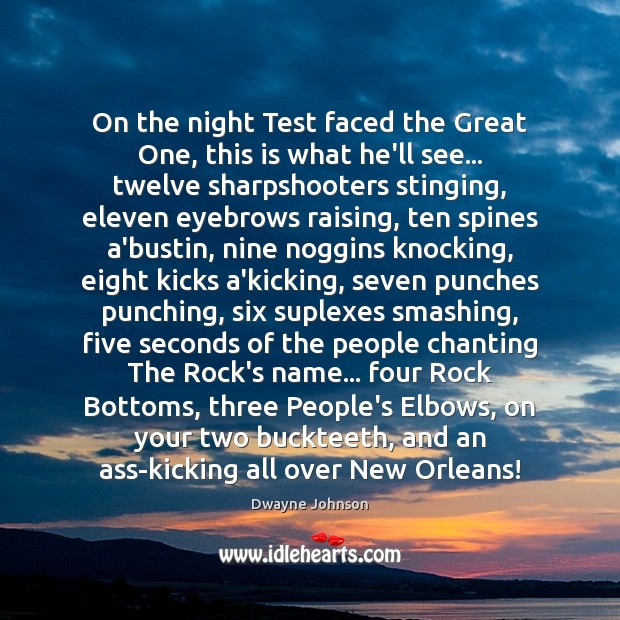 On the night Test faced the Great One, this is what he'll Dwayne Johnson Picture Quote