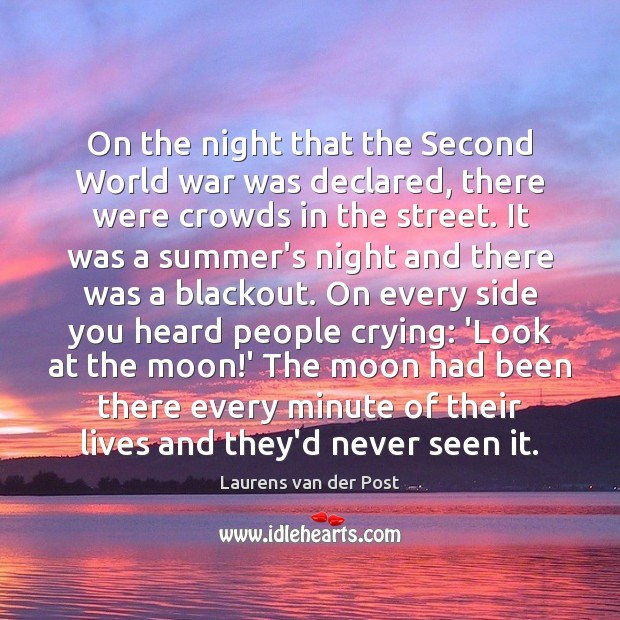 On the night that the Second World war was declared, there were Summer Quotes Image