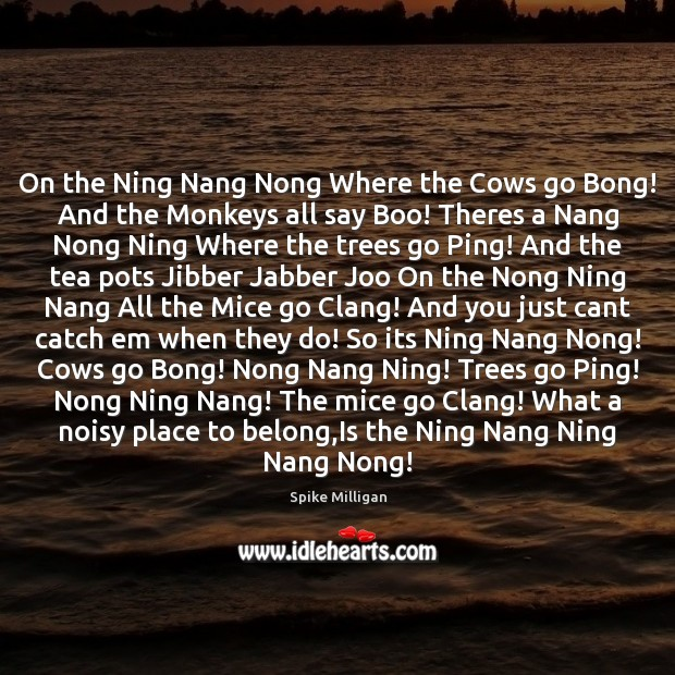 Image, On the Ning Nang Nong Where the Cows go Bong! And the