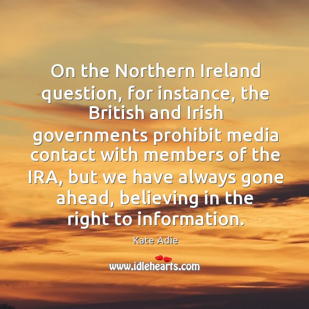 Image, On the northern ireland question, for instance, the british and irish governments prohibit media