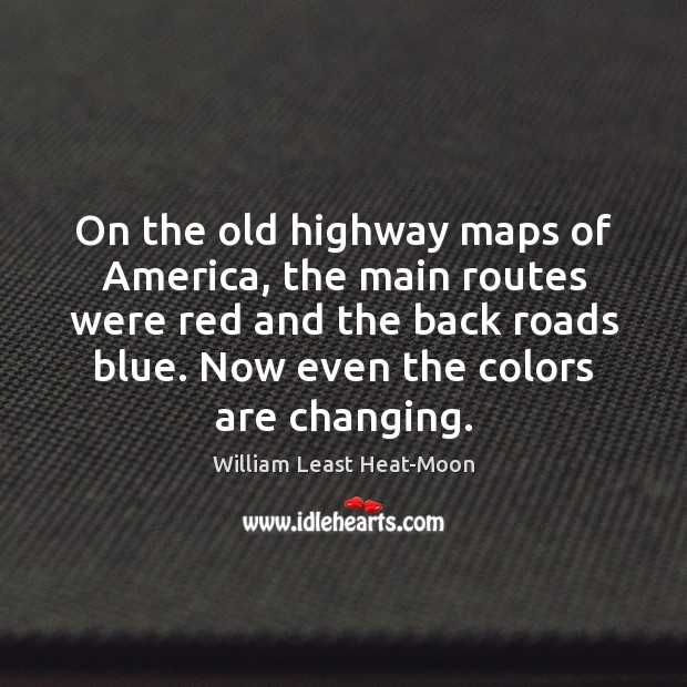 Image, On the old highway maps of America, the main routes were red