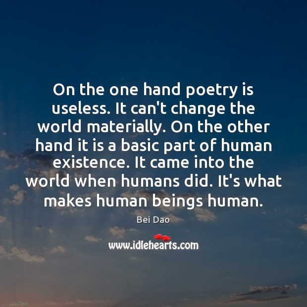 Image, On the one hand poetry is useless. It can't change the world
