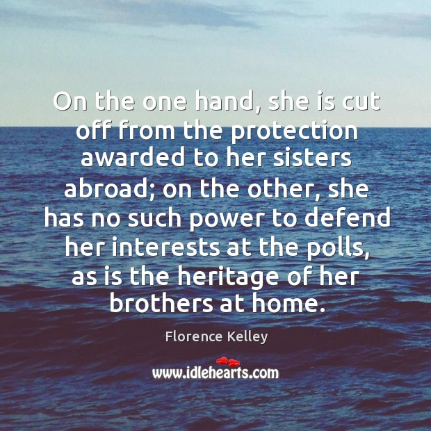 On the one hand, she is cut off from the protection awarded to her sisters abroad Image