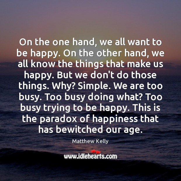 Image, On the one hand, we all want to be happy. On the
