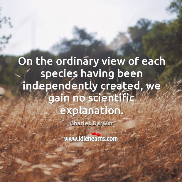 On the ordinary view of each species having been independently created Image