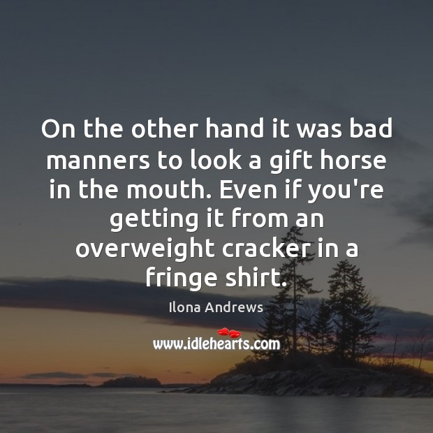 Image, On the other hand it was bad manners to look a gift