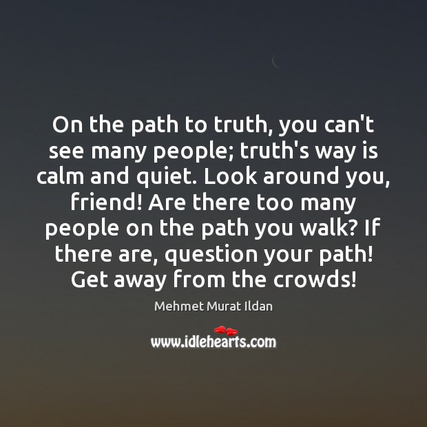 Image, On the path to truth, you can't see many people; truth's way
