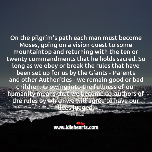 Image, On the pilgrim's path each man must become Moses, going on a