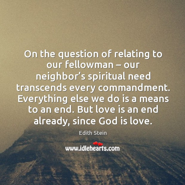 On the question of relating to our fellowman – our neighbor's spiritual need transcends every commandment. Image