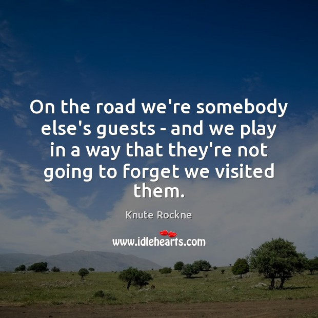 Image, On the road we're somebody else's guests – and we play in
