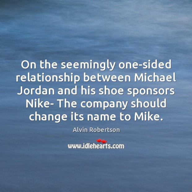 Image, On the seemingly one-sided relationship between Michael Jordan and his shoe sponsors