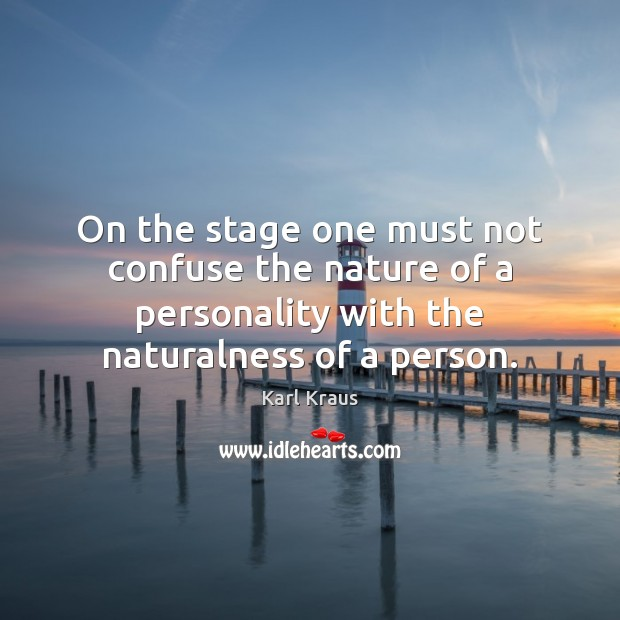 Image, On the stage one must not confuse the nature of a personality