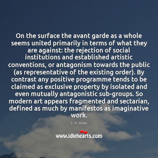 Image, On the surface the avant garde as a whole seems united primarily