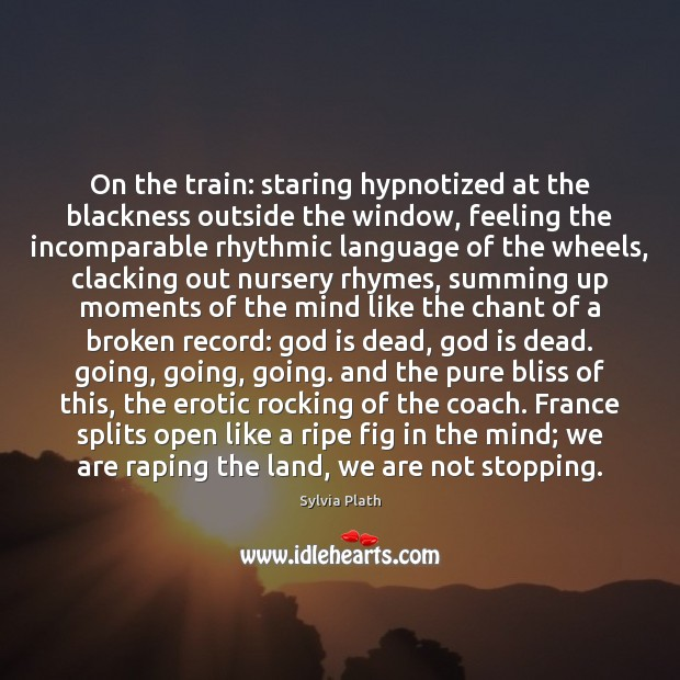 Image, On the train: staring hypnotized at the blackness outside the window, feeling