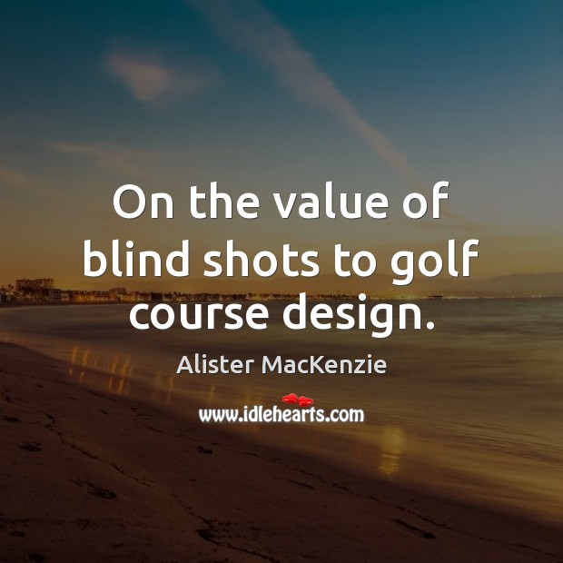 Image, On the value of blind shots to golf course design.