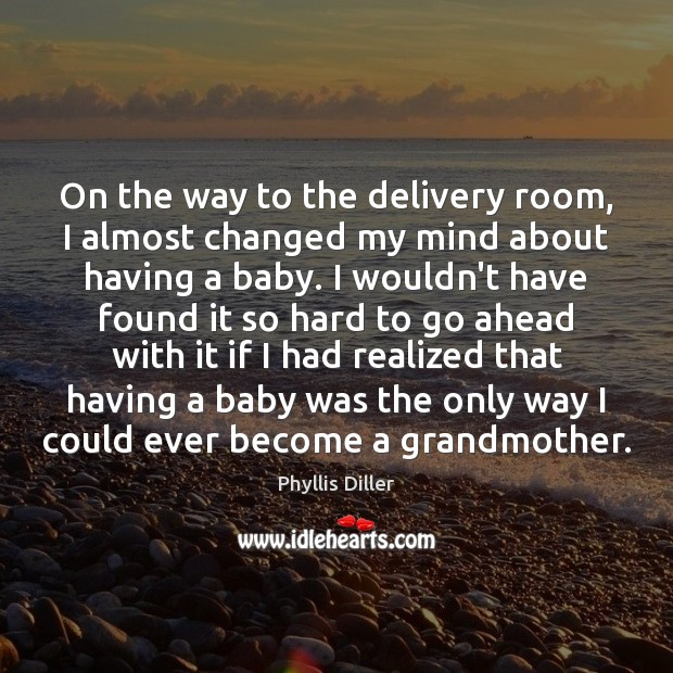 On the way to the delivery room, I almost changed my mind Image