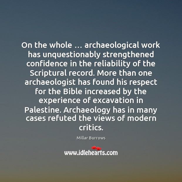 On the whole … archaeological work has unquestionably strengthened confidence in the reliability Image