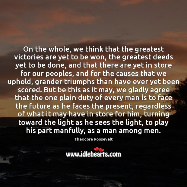 Image, On the whole, we think that the greatest victories are yet to
