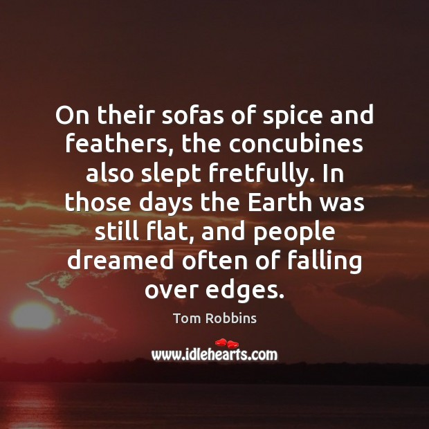 On their sofas of spice and feathers, the concubines also slept fretfully. Image