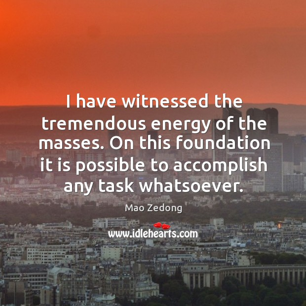 On this foundation it is possible to accomplish any task whatsoever. Image