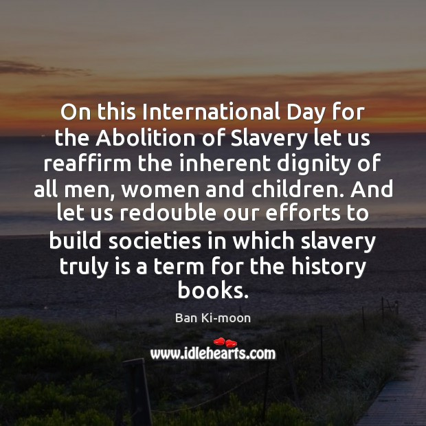 Image, On this International Day for the Abolition of Slavery let us reaffirm