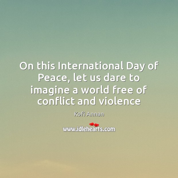 Image, On this International Day of Peace, let us dare to imagine a
