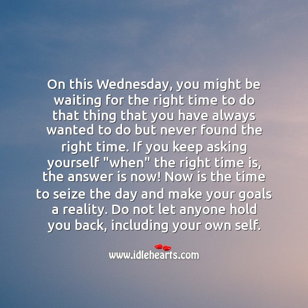 On this Wednesday, seize the day and make your goals a reality. Reality Quotes Image