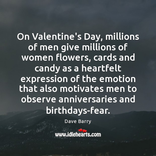 Image, On Valentine's Day, millions of men give millions of women flowers, cards