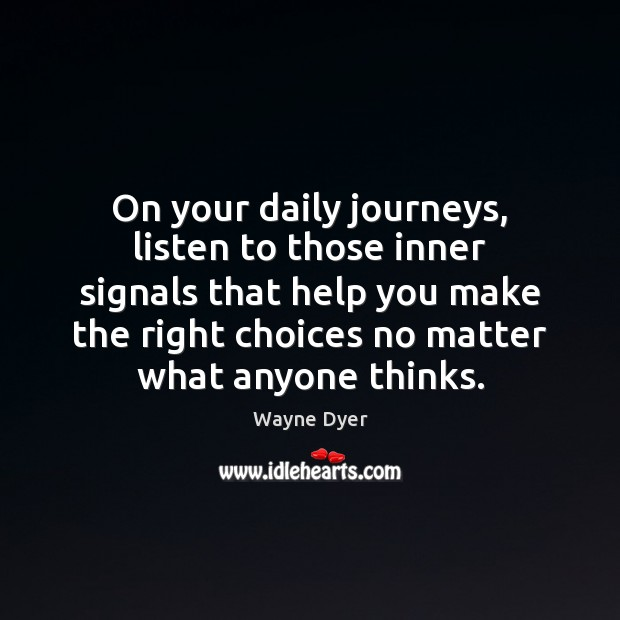 Image, On your daily journeys, listen to those inner signals that help you