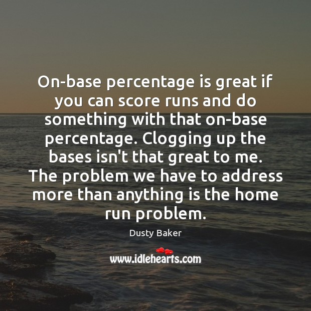 Image, On-base percentage is great if you can score runs and do something