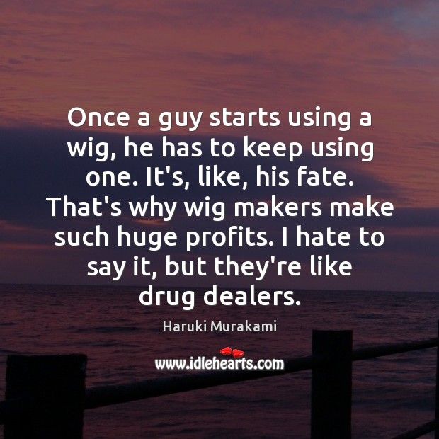 Once a guy starts using a wig, he has to keep using Image